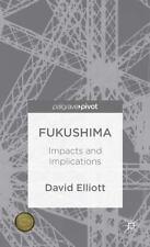 Fukushima: Impacts And Implications: By David Elliott