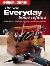 Black & Decker: Everyday Home Repairs (Black & Decker Home Improvement Library),