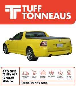 Tuff Tonneaus Clip On Ute Tonneau Cover for Holden VE VF Commodore 2007 to 2018