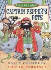 I Am Reading: Captain Pepper's Pets-Sally Grindley, David Parkins