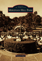 Meridian Hill Park [Images of America] [DC] [Arcadia Publishing]