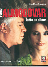 STRAUSS FREDERIC PEDRO ALMODOVAR TUTTO SU SI ME LINDAU 2007 CINEMA