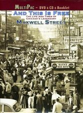 And This Is Free: The Life and Times of Chicago's Legendary Maxwell Street [New
