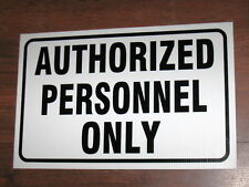General Business Sign: Authorized Personnel Only