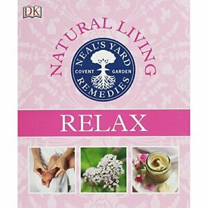 Neals Yard Remedies - Relax Book The Cheap Fast Free Post