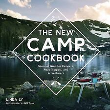 The New Camp Cookbook : Gourmet Grub for Campers, Road Trippers, and Adventurers