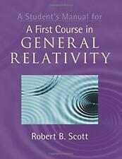 A Student's Manual for A First Course in General Relativity by Scott, Dr Robert