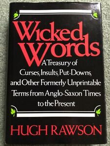 Wicked Words: A Treasury of Curses, Insults... by Hugh Rawson (1989, Hardcover)
