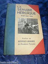 LA SEMAINE HÉROÏQUE 19 25 AOUT 1944 PRÉFACE GEORGES DUHAMEL SEPE PARIS 30 PHOTOS