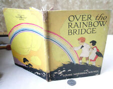 OVER THE RAINBOW BRIDGE,1929,Louise Marshall Hayes,Illustrated