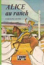ALICE au ranch - Caroline QUINE - Bibliothèque Verte