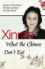 What the Chinese Don't Eat by Xinran (Paperback, 2006)