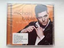 NEW MICHAEL BUBLE CD To Be Loved Stiil in cellophane wrap