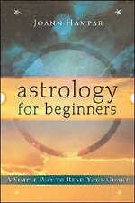 Astrology for Beginners: A Simple Way to Read Your Chart (For Beginners) (For Be