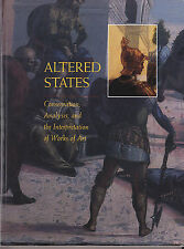 Altered States: Conservation, Analysis & the Interpretation of Works of Art 1ST