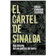 El Cartel de Sinaloa: Un Historia del Uso Politico del Narco  Spanish Edition