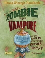How to Trap a Zombie, Track a Vampire, and Other Hands-On Activities for Monster