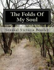 The Folds of My Soul by sensual Beasley (2012, Paperback)