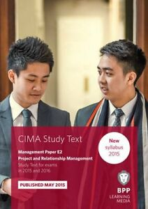 CIMA E2 Project and Relationship Management: Study Text by BPP Learning Media