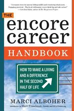 The Encore Career Handbook: How to Make a Living and a Difference in the Second
