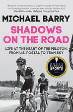 Shadows on the Road: Life at the Heart of the Peloton, from US Postal to Team Sk