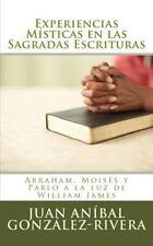 Experiencias Místicas en Las Sagradas Escrituras : Abraham, Moisés y Pablo a...