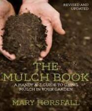 The Mulch Book A Handy A-Z Guide  Mary Horsfall free sameday priority post