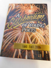 A Celebration of Young Poets Hardcover –   east-fall 2006