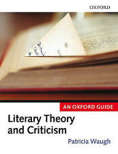 Literary Theory and Criticism: An Oxford Guide by Oxford University Press...