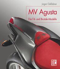 MV AGUSTA Motorräder Die F4 und Brutale Modelle Baureihen Motorrad Buch Book