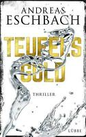 Teufelsgold von Andreas Eschbach (2016, Gebundene Ausgabe)