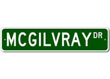 MCGILVRAY Street Sign - Personalized Last Name Signs