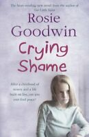 Crying Shame By Rosie Goodwin. 9780755342242