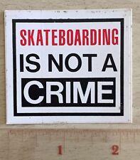 SKATEBOARDING IS NOT A CRIME VISION STREET WEAR PARODY SKATEBOARD STICKER 88 TX