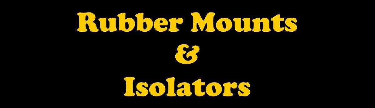 Rubber Mounts and Isolators
