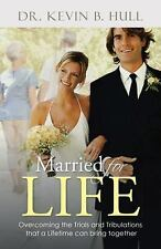 Married for Life: Overcoming the Trials and Tribulations That a Lifetime Can Bri