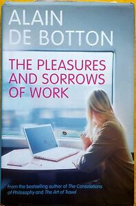 1st print The Pleasures and Sorrows of Work Alain de Botton hardback dust jacket