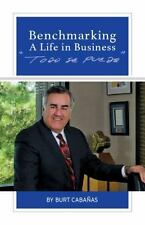 Benchmarking a Life in Business : Todo Se Puede (2015, Paperback)