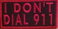 I DON'T DIAL 911 Embroidered Patch W/ VELCRO® Brand Fastener Red Version