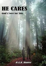 He Cares : God's Love for You by John C. Hunter (2004, Hardcover)