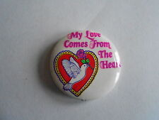 Vintage 1989 My Love Comes From The Heart Valentines Day Pinback Button
