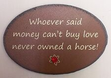 Whoever said money can't buy love never owned a horse Refrigerator Magnet (IW)