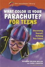 What Color Is Your Parachute for Teens: Discovering Yourself