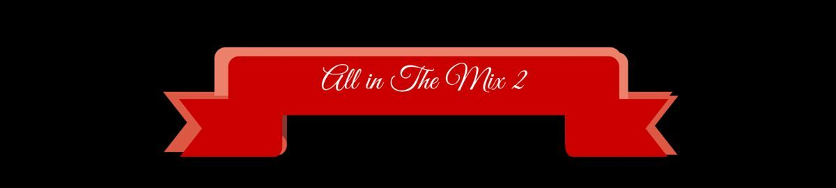 All in The Mix 2