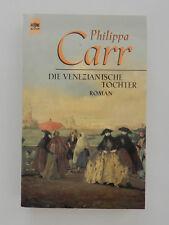 Philippa Carr Die venezianische Tochter Historischer Liebesroman Heyne
