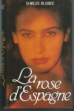 La rose d'Espagne.Shirlee BUSBEE.France Loisirs B012