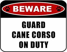 Beware Guard Cane Corso (v2) on Duty 11.5 inch x 9 inch Laminated Dog Sign