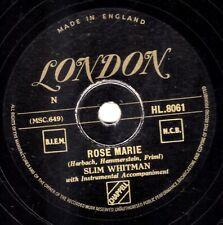 GOLD LONDON LABEL 78 SLIM WHITMAN - ROSE MARIE / WE STOOD AT THE ALTAR HL 8061 E