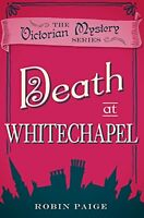 ROBIN PAIGE __ DEATH AT WHITECHAPEL __ BRAND NEW __ FREEPOST UK