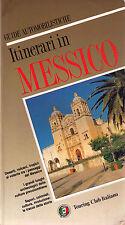 Itinerari in auto in Messico - Touring - Libro Nuovo in offerta!